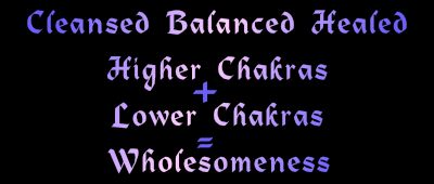 higher chakras + lower chakras equal wholesomeness